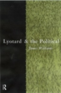Ebook in inglese Lyotard and the Political Williams, James