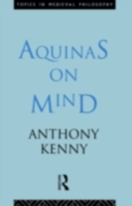 Ebook in inglese Aquinas on Mind Kenny, Anthony , Kenny, Sir Anthony