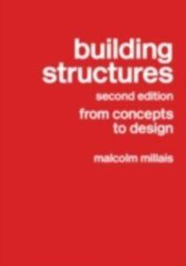 Foto Cover di Building Structures, Ebook inglese di Malcolm Millais, edito da Taylor and Francis