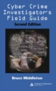 Foto Cover di Cyber Crime Investigator's Field Guide, Ebook inglese di Bruce Middleton, edito da Taylor and Francis