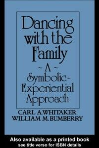 Foto Cover di Dancing With The Family: A Symbolic-Experiential Approach, Ebook inglese di Whitaker/Bumberry., edito da Taylor and Francis