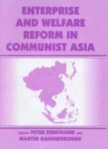 Ebook in inglese Enterprise and Welfare Reform in Communist Asia -, -