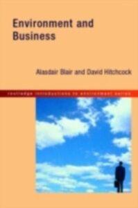 Ebook in inglese Environment and Business Blair, Alasdair , Hitchcock, David