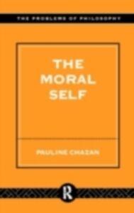 Ebook in inglese Moral Self Chazan, Pauline