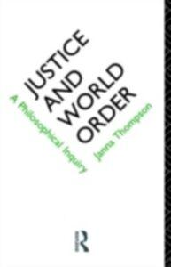 Foto Cover di Justice and World Order, Ebook inglese di Janna Thompson, edito da Taylor and Francis