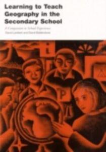 Foto Cover di Learning to Teach Geography in the Secondary School, Ebook inglese di David Balderstone,David Lambert, edito da Taylor and Francis