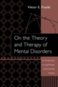 Ebook in inglese On the Theory and Therapy of Mental Disorders Frankl, Viktor E.
