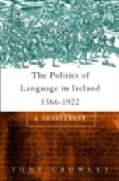 Politics of Language in Ireland 1366-1922