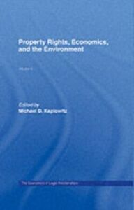 Ebook in inglese Property Rights, Economics and the Environment -, -