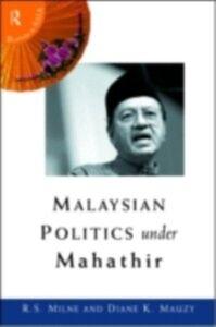 Foto Cover di Malaysian Politics Under Mahathir, Ebook inglese di Diane K. Mauzy,R. S. Milne, edito da Taylor and Francis
