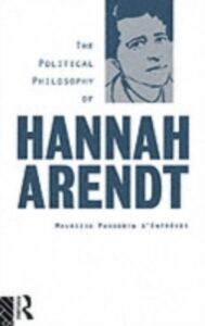 Ebook in inglese Political Philosophy of Hannah Arendt d'Entreves, Maurizio Passerin