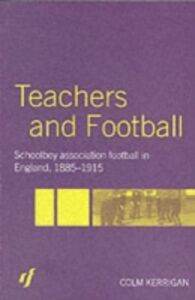 Foto Cover di Teachers and Football, Ebook inglese di Colm Kerrigan, edito da Taylor and Francis