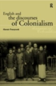 Ebook in inglese English and the Discourses of Colonialism Pennycook, Alastair