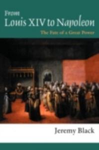 Ebook in inglese From Louis XIV to Napoleon Black, Jeremy , Black, Professor Jeremy