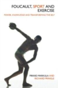 Foto Cover di Foucault, Sport and Exercise, Ebook inglese di Pirkko Markula-Denison,Richard Pringle, edito da Taylor and Francis