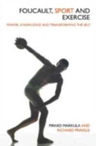 Ebook in inglese Foucault, Sport and Exercise Markula-Denison, Pirkko , Pringle, Richard
