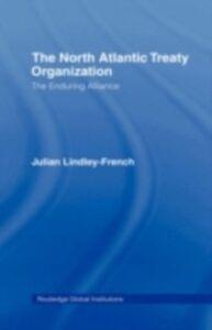 Foto Cover di North Atlantic Treaty Organization, Ebook inglese di Julian Lindley-French, edito da Taylor and Francis