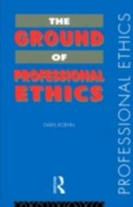 Ebook in inglese Ground of Professional Ethics Koehn, Daryl