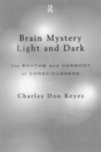 Foto Cover di Brain Mystery Light and Dark, Ebook inglese di Charles Don Keyes, edito da Taylor and Francis