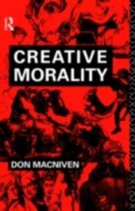 Ebook in inglese Creative Morality MacNiven, Don