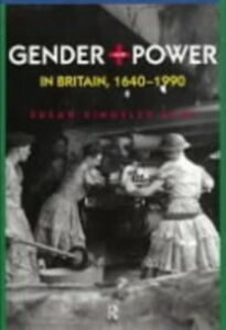 Ebook in inglese Gender and Power in Britain 1640-1990 Kent, Susan Kingsley