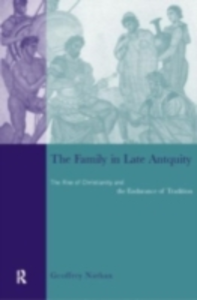 Ebook in inglese Family in Late Antiquity Nathan, Geoffrey