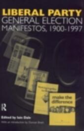 Volume Three. Liberal Party General Election Manifestos 1900-1997