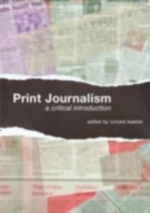Ebook in inglese Print Journalism -, -