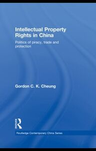 Ebook in inglese Intellectual Property Rights in China Cheung, Gordon C.K