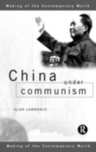 Foto Cover di China Under Communism, Ebook inglese di Alan Lawrance, edito da Taylor and Francis