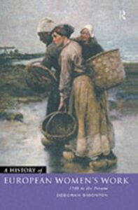Foto Cover di History of European Women's Work, Ebook inglese di Deborah Simonton, edito da Taylor and Francis