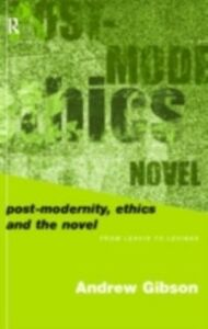 Ebook in inglese Postmodernity, Ethics and the Novel Gibson, Andrew