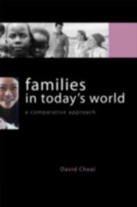 Foto Cover di Families in Today's World, Ebook inglese di David Cheal, edito da Taylor and Francis