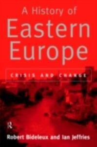 Ebook in inglese History of Eastern Europe Bideleux, Robert , Jeffries, Ian
