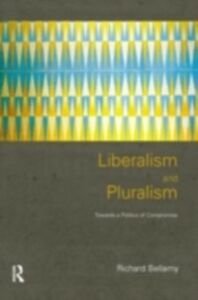 Foto Cover di Liberalism and Pluralism, Ebook inglese di Richard Bellamy, edito da Taylor and Francis