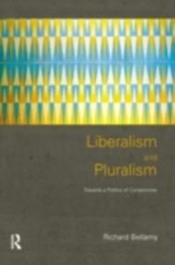 Ebook in inglese Liberalism and Pluralism Bellamy, Richard