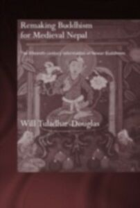 Ebook in inglese Remaking Buddhism for Medieval Nepal Tuladhar-Douglas, Will
