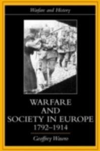 Ebook in inglese Warfare and Society in Europe, 1792- 1914 WAWRO, GEOFFREY