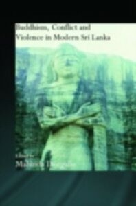 Ebook in inglese Buddhism, Conflict and Violence in Modern Sri Lanka