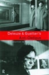 Deleuze and Guattari's Anti-Oedipus