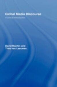 Ebook in inglese Global Media Discourse Leeuwen, Theo Van , Machin, David
