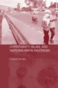 Ebook in inglese Christianity, Islam and Nationalism in Indonesia Farhadian, Charles E.