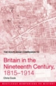 Foto Cover di Routledge Companion to Britain in the Nineteenth Century, 1815-1914, Ebook inglese di Chris Cook, edito da Taylor and Francis