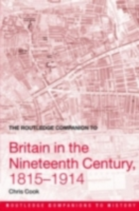 Ebook in inglese Routledge Companion to Britain in the Nineteenth Century, 1815-1914 Cook, Chris