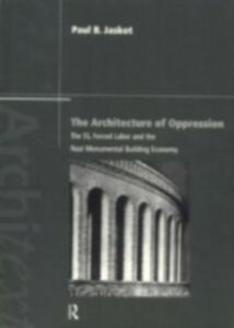 Ebook in inglese Architecture of Oppression Jaskot, Paul B.
