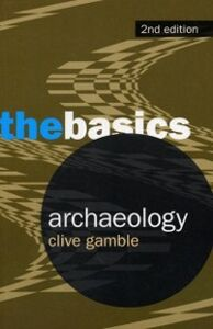 Ebook in inglese Archaeology: The Basics -, -