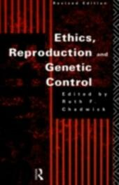 Ethics, Reproduction and Genetic Control