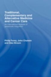 Traditional, Complementary and Alternative Medicine and Cancer Care