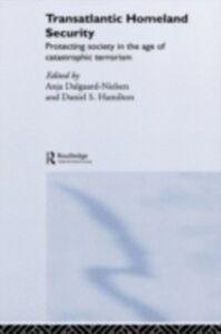 Foto Cover di Transatlantic Homeland Security, Ebook inglese di Anja Dalgaard-Nielsen,Daniel Hamilton, edito da Taylor and Francis
