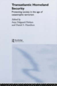 Ebook in inglese Transatlantic Homeland Security Dalgaard-Nielsen, Anja , Hamilton, Daniel